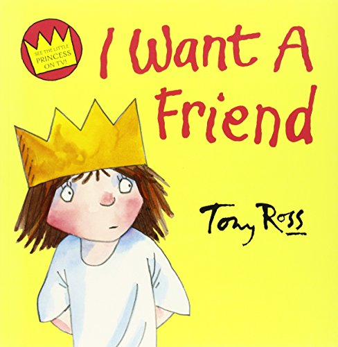 I Want A Friend (Little Princess)