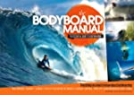 The Bodyboard Manual: The Essential G...