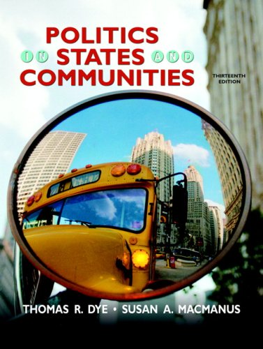 Politics In States And Communities- (Value Pack w/MySearchLab) (13th Edition)