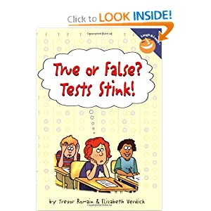 True or False? Tests Stink! (Laugh And Learn)