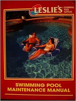 leslie 39 s swimming pool maintenance manual editor books