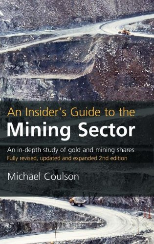 An Insider's Guide to the Mining Sector: An In-Depth Study of Gold and Mining Shares (Na)