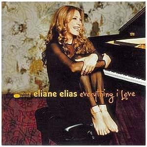 Eliane Elias - Everything I Love - Amazon.com Music