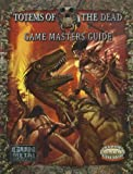 Totems of the Dead GM Guide *OP (Savage Worlds) (0857441264) by Kaiser, Matthew E.
