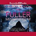 The Fuller Memorandum: A Laundry Files Novel (       UNABRIDGED) by Charles Stross Narrated by Gideon Emery