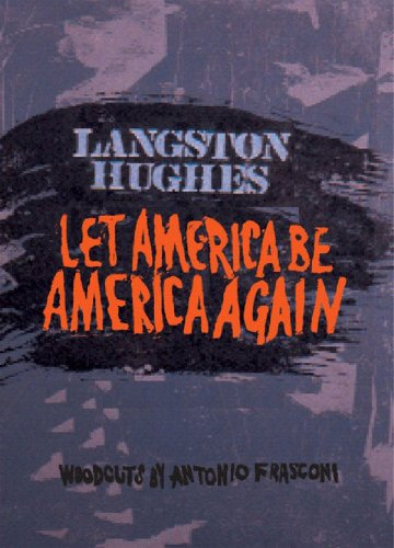 langston hughes let america be america again Let america be america again let it be the dream it used to be let it be the pioneer on the plain seeking a home where he himself is free.