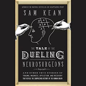 The Tale of the Dueling Neurosurgeons Hörbuch