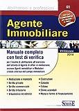 Agente immobiliare. Manuale completo con test di verifica per l'esame di abilitazione all'esercizio dell'attivit� di agente di affari in mediazione...