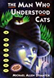 img - for By Michael Allen Dymmoch The Man Who Understood Cats (John Thinnes/Jack Caleb Mysteries) (Reprint) [Paperback] book / textbook / text book