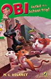 img - for Obi: Gerbil on a School Trip (Obi, Gerbil on the Loose) book / textbook / text book