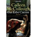 "Das Erbe Caesars: Romanvon ""Colleen McCullough"""