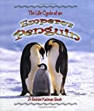 Bobbie Kalman The Life Cycle of an Emperor Penguin (Life Cycle of A...(Paperback))