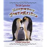 The Life Cycle of an Emperor Penguin (Life Cycle of A...(Paperback))by Bobbie Kalman