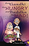 img - for Even Gandhi Got Hungry and Budha Got Mad!: Discover the Essential Secrets of Living in Your Power - even in ?Everyday Chaos? by Nanice Ellis (2007-06-01) book / textbook / text book