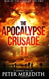 The Apocalypse Crusade 2 War of the Undead Day 2: A Zombie Tale by Peter Meredith (Volume 2)