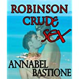 Robinson Crude Sex (MM) ~ Annabel Bastione