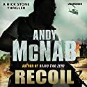 Recoil: (Nick Stone Book 9) Audiobook by Andy McNab Narrated by Paul Thornley