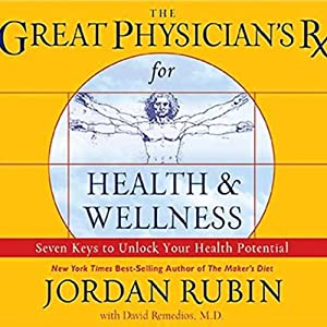 The Great Physician's Rx for Health and Wellness Audiobook