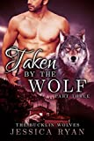 Taken By The Wolf Part 3 (bbw werewolf/shifter romance) (Bucklin Wolves)