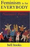 img - for Feminism Is for Everybody: Passionate Politics by bell hooks (2000) Paperback book / textbook / text book