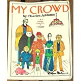 My Crowd ~ Charles Addams