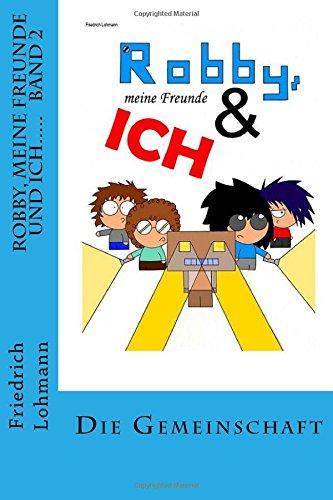 Robby, meine Freunde und ich.....: Band 2   Die Gemeinschaft: Volume 6