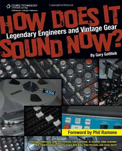 How Does It Sound Now?: Legendary Engineers And Vintage Gear