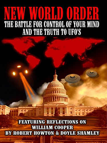 New World Order: The Battle for Your Mind and the Truth to UFOs