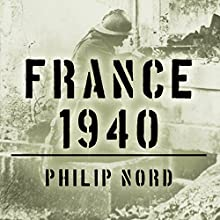 France 1940: Defending the Republic (       UNABRIDGED) by Philip Nord Narrated by Sean Runnette