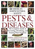 American Horticultural Society Pests and Diseases: The Complete Guide to Preventing, Identifying and Treating Plant Problems