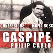 Gaspipe: Confessions of a Mafia Boss | [Philip Carlo]