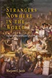 Strangers Nowhere in the World: The Rise of Cosmopolitanism in Early Modern Europe (0812239334) by Jacob, Margaret C.