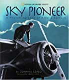 img - for Sky Pioneer: A Photobiography of Amelia Earhart (Photographies) book / textbook / text book