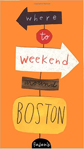 Fodor's Where to Weekend Around Boston, 1st Edition (Special-Interest Titles) written by Fodor%27s