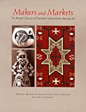 img - for Makers and Markets: The Wright Collection of Twentieth-Century Native American Art book / textbook / text book