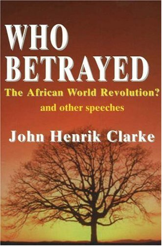Who Betrayed the African World Revolution?: And Other Speeches (English and English Edition)