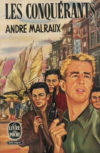 André Malraux - Les Conquérants