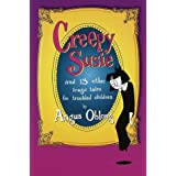 Creepy Susie: And 13 Other Tragic Tales for Troubled Children ~ Angus Oblong