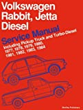 Volkswagen Rabbit, Jetta Diesel Service Manual Including Pickup Truck and Turbo-Diesel 1977, 1978, 1979, 1980, 1981, 1982, 1983, 1984