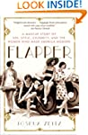 Flapper: A Madcap Story of Sex, Style...