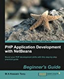 img - for PHP Application Development with NetBeans: Beginner's Guide (Learn by Doing: Less Theory, More Results) book / textbook / text book
