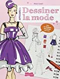Apprendre à dessiner la mode : Crée ta première collection pas à pas...