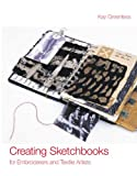 Creating Sketchbooks for Embroiderers and Textile Artists: Exploring the Embroiderers' Sketchbook