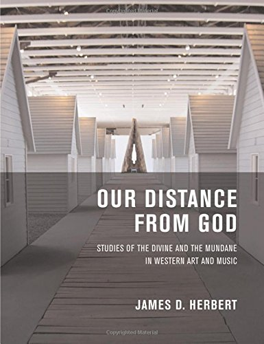 Our Distance From God: Studies Of The Divine And The Mundane In Western Art And Music front-920817