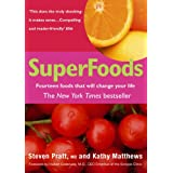 SuperFoods: Fourteen Foods That Will Change Your Lifeby Steven Pratt MD