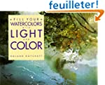 Fill Your Watercolors With Light and...