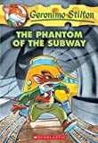 The Phantom of the Subway (Geronimo Stilton) (0439951283) by Stilton, Geronimo