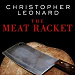 The Meat Racket: The Secret Takeover of America's Food Business | Christopher Leonard