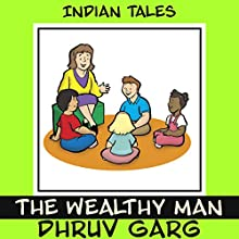 The Wealthy Man Audiobook by Dhruv Garg Narrated by Claire Heffron