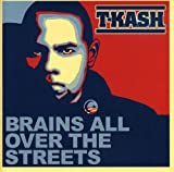 Songtexte von T-K.A.S.H. - Brains All Over the Streets